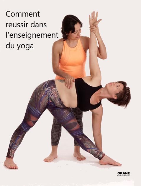Comment réussir dans l'enseignement du yoga